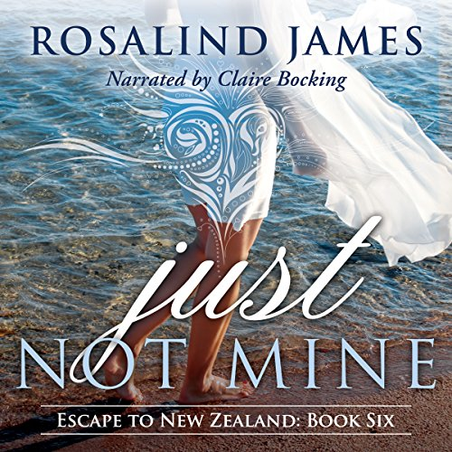 Just Not Mine     Escape to New Zealand, Book 6              By:                                                                                                                                 Rosalind James                               Narrated by:                                                                                                                                 Claire Bocking                      Length: 11 hrs and 23 mins     441 ratings     Overall 4.6