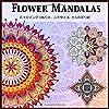 Flower Mandalas 花々のマンダラぬりえ、心を整える (大人の塗り絵): 塗り絵 大人 ストレス解消とリラクゼーションのための。100ページ。| ぬりえページをリラックス| 抗ストレス