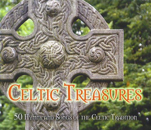 Celtic Treasures 50 Hymns and Songs of the Celtic Tradition