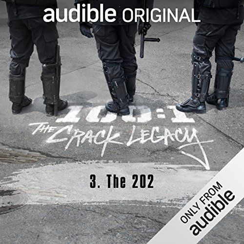 Ep. 3: The 202 (100:1 The Crack Legacy) audiobook cover art