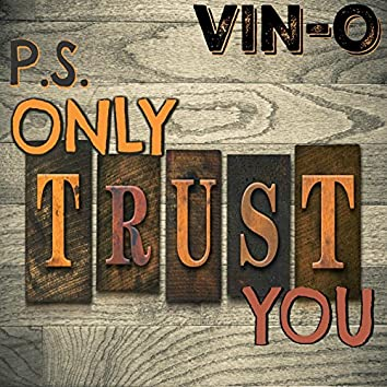 P.S. Only Trust You (feat. OgaSilachi)