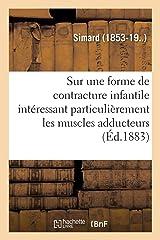 SUR UNE FORME DE CONTRACTURE INFANTILE Paperback