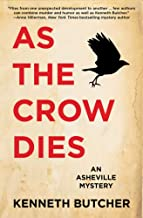 As the Crow Dies (An Asheville Mystery)