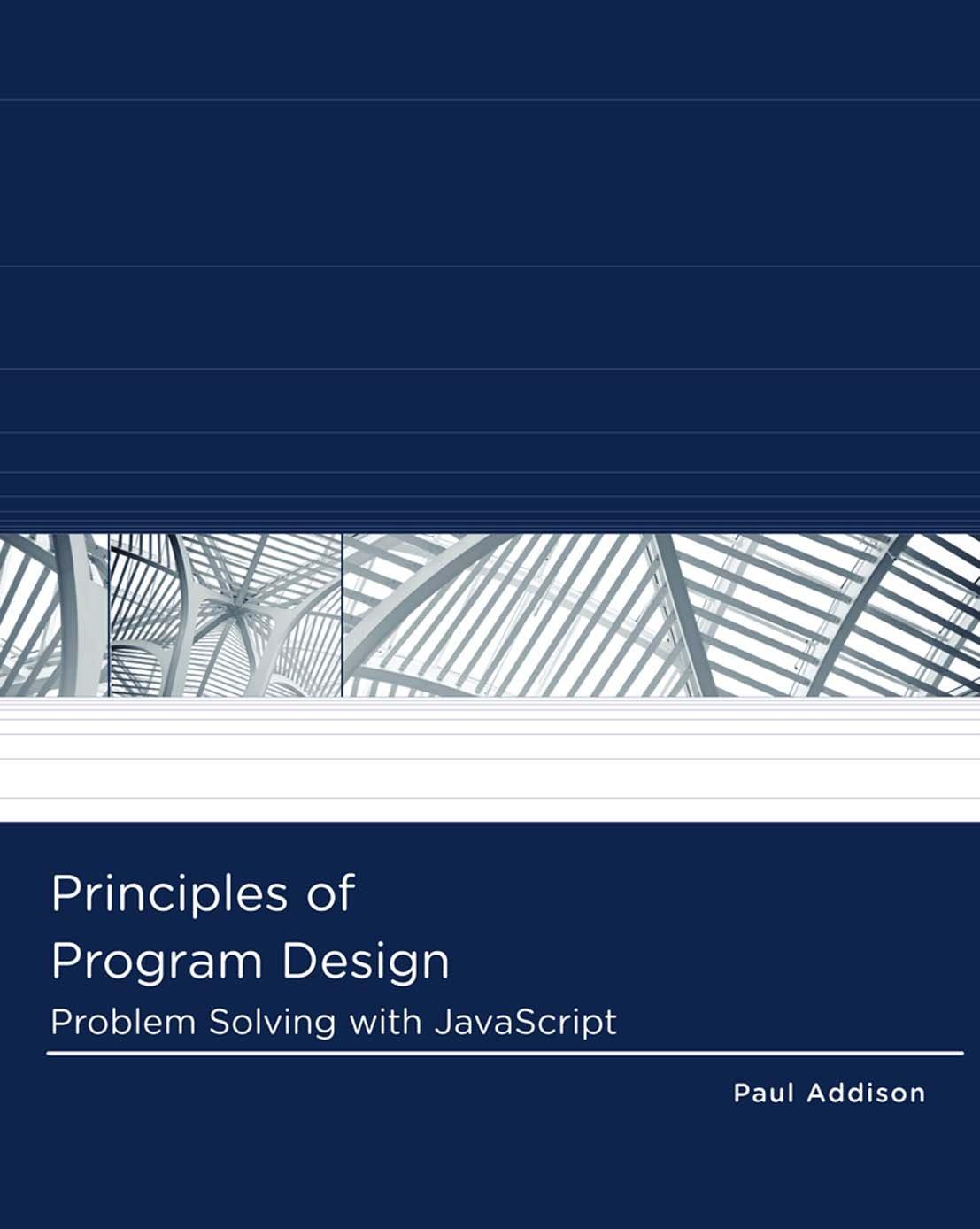 Principles of Program Design: Problem-Solving with JavaScript (Logic and Design)