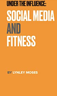 Under The Influence: Social Media And Fitness
