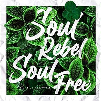 Soul Rebel, Soul Free