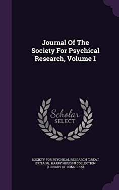Journal of the Society for Psychical Research, Volume 1