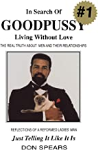 In Search of Goodpussy: Living Without Love