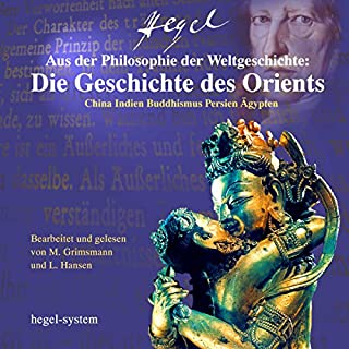 Aus der Philosophie der Weltgeschichte: Die Geschichte des Orients - China / Indien / Buddhismus / Persien / Ägypten Titelbild
