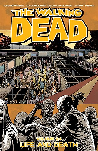 The Walking Dead. Life And Death - Volume 24