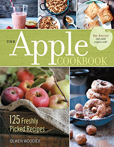 The Apple Cookbook, 3rd Edition: 125 Freshly Picked Recipes