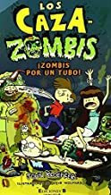 Zombis por un tubo! / Undead Ahead (Los Caza Zombies / the Zombie Chasers) (Spanish Edition)