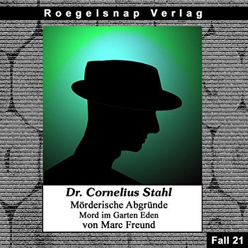 Mord im Garten Eden (Dr. Cornelius Stahl - Mörderische Abgründe 21) Titelbild