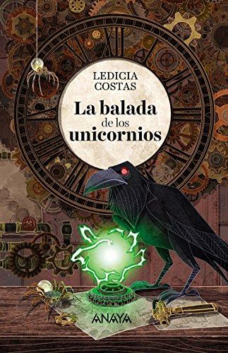 La balada de los unicornios (LITERATURA JUVENIL (a partir de 12 años) - Narrativa juvenil)