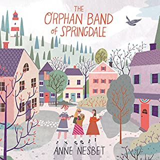 The Orphan Band of Springdale                   By:                                                                                                                                 Anne Nesbet                               Narrated by:                                                                                                                                 Kate Rudd                      Length: 9 hrs and 40 mins     Not rated yet     Overall 0.0