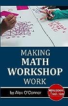 Making Math Workshop Work: Getting Math Workshop Started in the Middle School Grades
