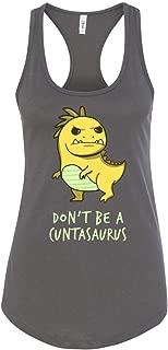 Funny Shirt Don't Be a Cuntasaurus Rex Racerback Tank Top for Women