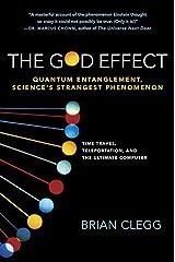 The God Effect: Quantum Entanglement, Science's Strangest Phenomenon Kindle Edition