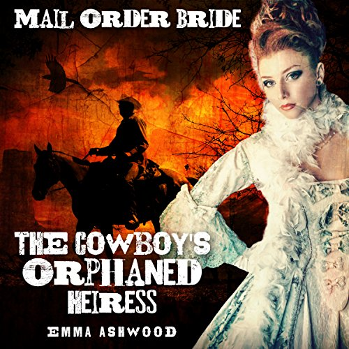 Mail Order Bride: The Cowboy's Orphaned Heiress Titelbild