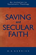 Saving and Secular Faith: An Invitation to Systematic Theology