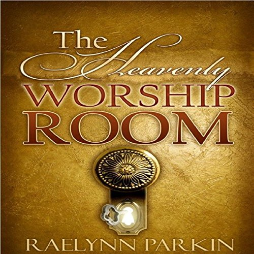The Heavenly Worship Room audiobook cover art