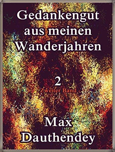 Gedankengut aus meinen Wanderjahren. Zweiter Band Vol.2: German Language (Gedankengut aus meinen Wanderjahren Series) (German Edition)