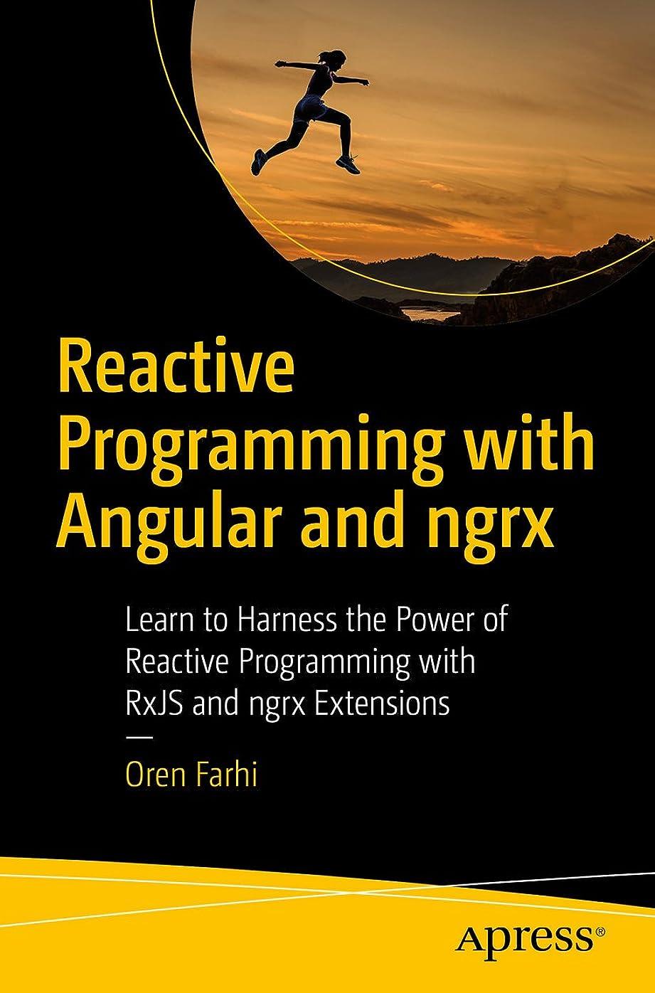 ラッドヤードキップリング有利ギャングReactive Programming with Angular and ngrx: Learn to Harness the Power of Reactive Programming with RxJS and ngrx Extensions (English Edition)