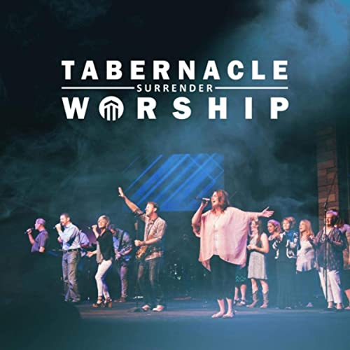 Tabernacle Worship - Surrender 2019