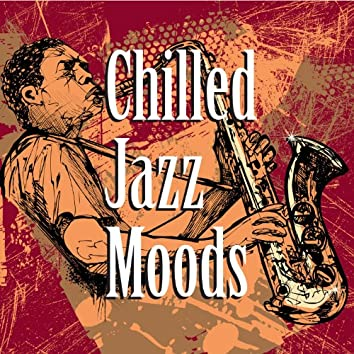 Chilled Jazz Moods