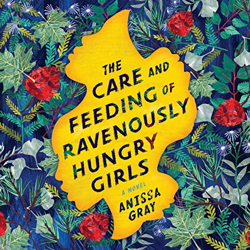 The Care and Feeding of Ravenously Hungry Girls cover art