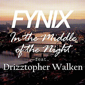 In the Middle of the Night (feat. Drizztopher Walken & Alisa Tantraphol)