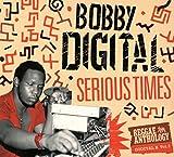 Serious Times: Reggae Anthology Digital B Vol. 2 von Bobby Dixon