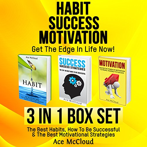 Habit, Success, Motivation: Get the Edge in Life Now! audiobook cover art