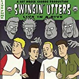 Songtexte von Swingin' Utters - Live in a Dive