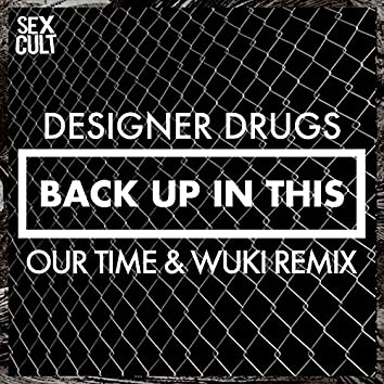 Back Up In This (Our Time & Wuki Remix)