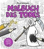 Malbuch des Todes (Tot aber lustig) - Michael Holtschulte