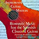 Romantic Music for The Spanish Classical Guitar (Spanische Klassische Gitarre, Guitarra Clásica Española)