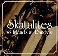 Skatalites & Friends At Randy's by The Skatalites (1998-01-27)