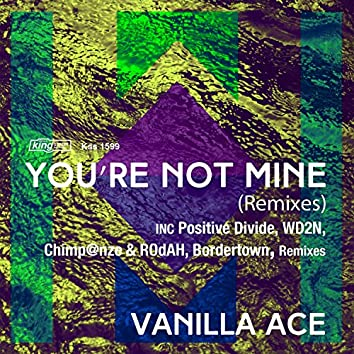 Your Not Mine (Remixes)