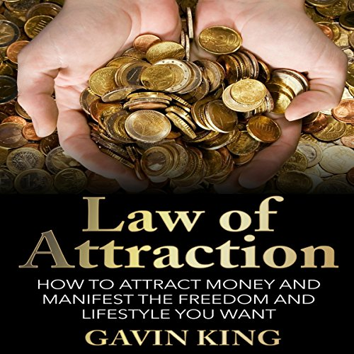 Law of Attraction: How to Attract Money and Manifest the Freedom and Lifestyle You Want audiobook cover art