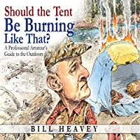 Should the Tent Be Burning Like That? audio book