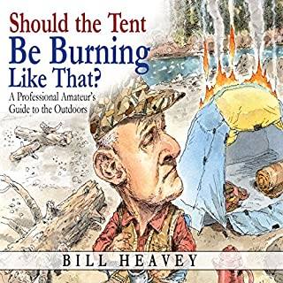 Should the Tent Be Burning Like That? audiobook cover art