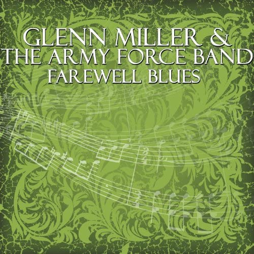 Glenn Miller & The Army Force Band