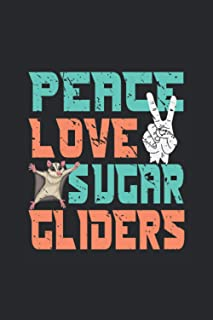 """Peace Love Sugar Gliders: Sugar Gliders Notebook, Blank Lined (6"""" x 9"""" - 120 pages) ~ Animal Themed Notebook for Daily Jou..."""