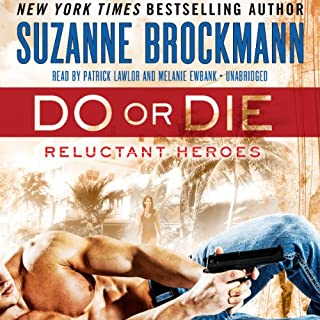 Do or Die     Reluctant Heroes, Book 1              By:                                                                                                                                 Suzanne Brockmann                               Narrated by:                                                                                                                                 Patrick Lawlor,                                                                                        Melanie Ewbank                      Length: 19 hrs and 28 mins     919 ratings     Overall 4.1