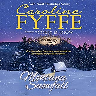 Montana Snowfall     McCutcheon Family Series, Book 7              Written by:                                                                                                                                 Caroline Fyffe                               Narrated by:                                                                                                                                 Corey M. Snow                      Length: 7 hrs and 12 mins     2 ratings     Overall 5.0