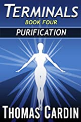 Terminals book four: Purification Kindle Edition