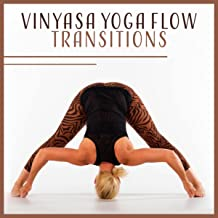 Vinyasa Yoga Flow Transitions (Exercises to Safely Navigate, Suppleness and Radiant Health, Balancing Poses, Marma Energy Points)