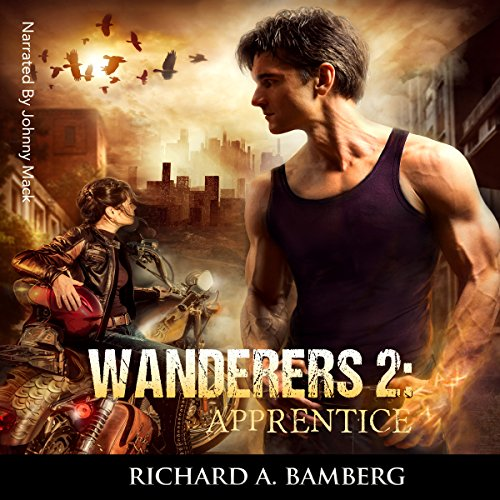 Apprentice     Wanderers, Book 2              By:                                                                                                                                 Richard A Bamberg                               Narrated by:                                                                                                                                 Johnny Mack                      Length: 9 hrs and 6 mins     1 rating     Overall 4.0