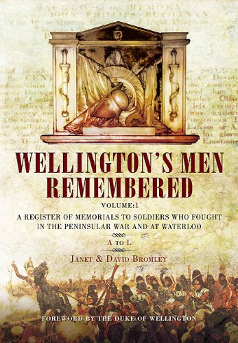 Wellington's Men Remembered: V 1: A Register of Memorials to Soldiers Who Fought in the Peninsular War and at Waterloo (Book & DVD)